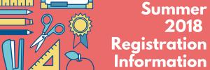 Summer 2018 Registration Information