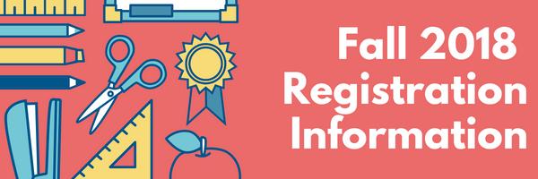 Fall 2018 Registration Information